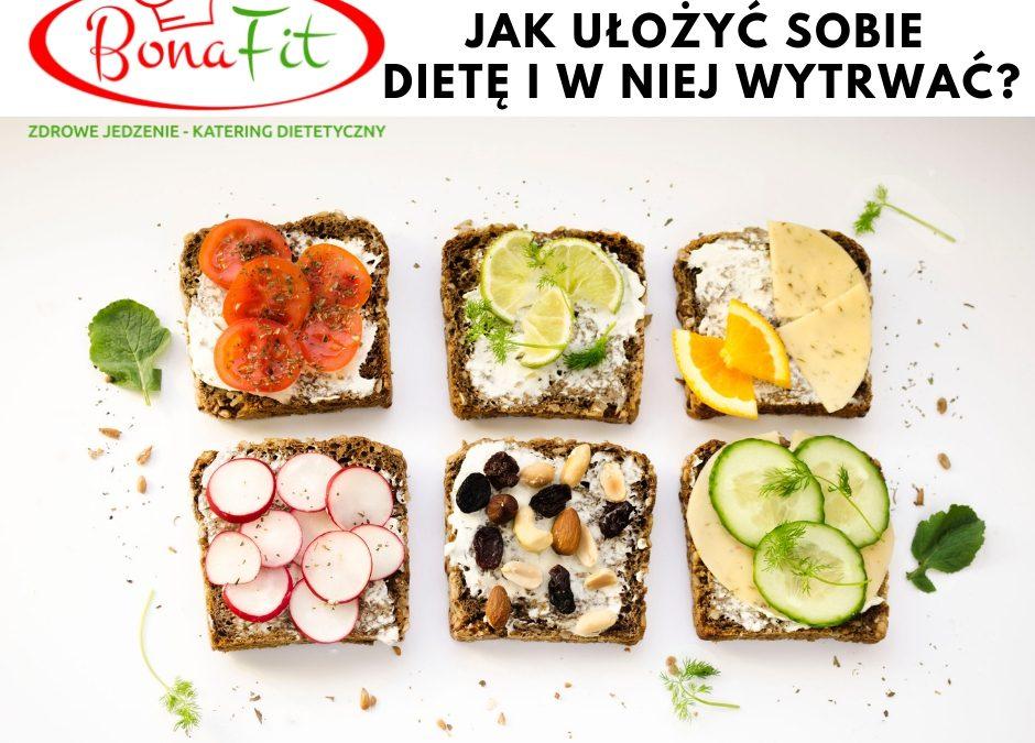 Jak ułożyć sobie dietę i w niej wytrwać?